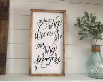 Dream Big Dreams 12X24 /  Pray Big / Inspirational  / Farmhouse Sign / Rustic / Home Decor / Hand painted / Wood sign / Farmhouse Style