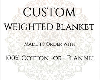 Custom Weighted Blanket, Cotton,Flannel, Up to Twin Size, 3 to 20 Pounds, 3 to 20 lb, Adult Weighted Blanket, SPD, Autism, Calming Blanket