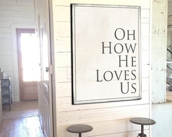 How He Loves Fixer Upper Home Decor Gift for Her Farmhouse Decor Bible Verse Sign Large Canvas Sign Rustic Home Decor Wall Art Decor Christ