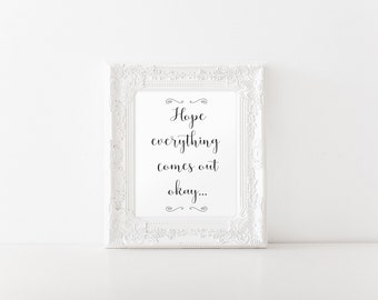 Hope Everything Comes Out Ok, Bathroom Wall Art, Bathroom Print, Bathroom Humor, Funny Bathroom Print, Instant Download