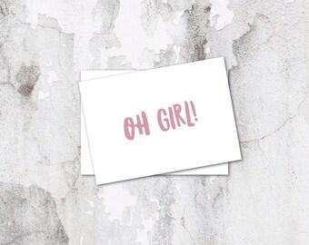 Oh Girl Card