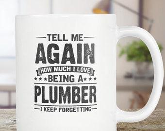 Plumber Mug Gift - Coffee Mug Tea Cup 11oz
