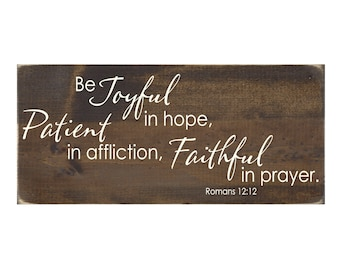 Rustic Wood Christian Sign Wall Hanging Home Decor - Be Joyful in Hope Patient in Affliction Faithful in Prayer  Romans 12:12 (#1311)