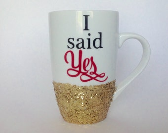 I said Yes  Future Mrs. Your Name Personalized Glittered Coffee Mug