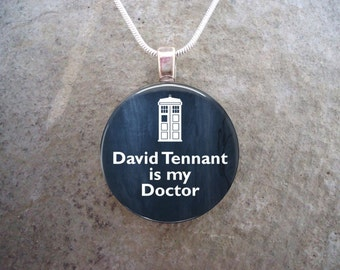 Doctor Who Jewelry - Glass Pendant Necklace - David Tennant is my Doctor