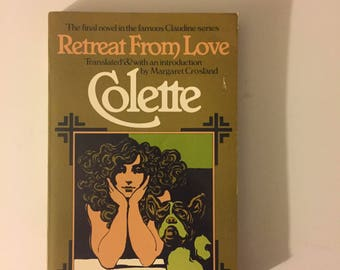 Retreat From Love by Colette (1980, Paperback)