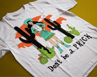PREORDER Don't Be A Prick T-Shirt