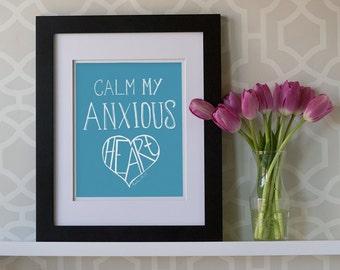 8x10 Print- Calm My Anxious Heart