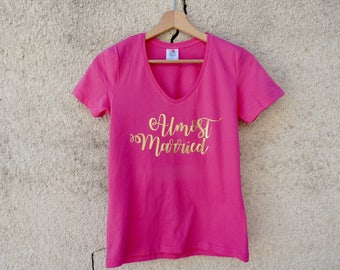 Almost married - Almost married shirt - soon married t-shirt - soon married future bride shirt - bachelorette party - bachelorette party shirt - Team Bride-