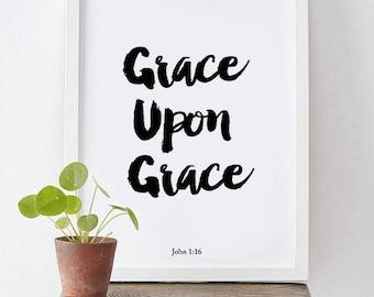 Grace Upon Grace - John 1:16 -  Art Print, Grace Print, John John 1 16, Poster, Nursery Decor, Bible Verse, Calligraphy Print,