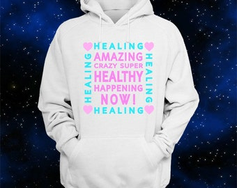 Healing Inspirational Hoodie - Healthy Recovery - Inspirational - Motivational - Courage - Love - Success - Cancer Survivor - Encouragement