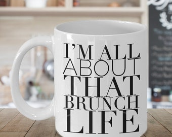 Brunch Coffee Mug Brunch Mom Brunch Gifts - I'm All About That Brunch Life Cute Coffee Cup Ceramic Tea Cup for Brunching Friend Gift Ideas