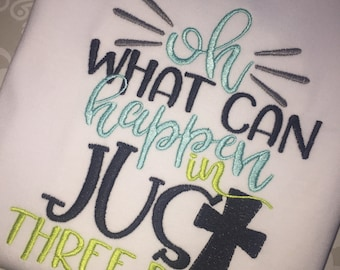 Oh what can happen in just three days embroidered Christian Easter shirt, boys Christian Easter cross tee shirt, Christian Easter apparel
