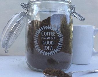 Coffee is always a good idea glass coffee storage jar with clip lid