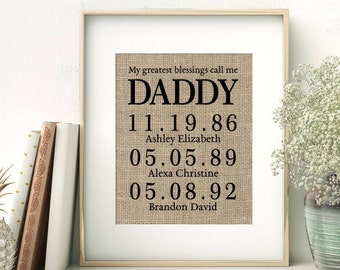 My Greatest Blessings Call Me DADDY | Father's Day Gift from Kids | Personalized Burlap Print | Children's Birth Dates | Birthday Gift Dad