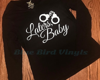Laters, Baby Handcuff Ladies T-shirt 50 Shades of Grey Inspired