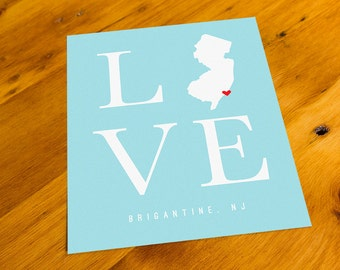 Brigantine, NJ - LOVE - Art Print  - Your Choice of Size & Color!