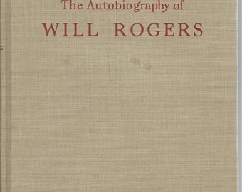 Autobiography Of Will Rogers Vintage 1949  Edited  Donald Day Published Houghton Mifflin