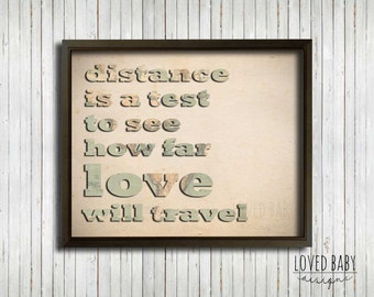 Distance is a test to see how far love will travel, Digital Print, DIY, Printable, Adoption