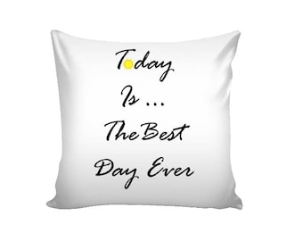 The Best Day Ever Pillow Cover