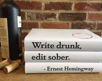 Write Drunk, Edit Sober Ernest Hemingway Quote decorative book cover set