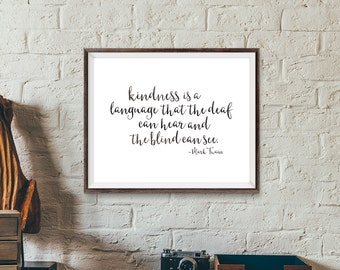 "Printable Calligraphy Mark Twain Kindness Quote Art Print-8x10"" horizontal-Modern - Hip - Typography - Home - Office Decor - Downloadable"