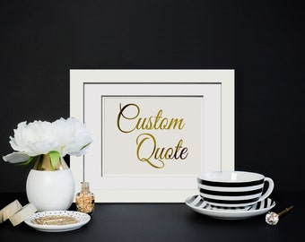 Custom Gold Foil Print|Any Quote In Foil|Wedding Gift|Gold Foil Print|Cubicle Decor|Custom Foil Print|Personalized Gift|Song Lyrics Print