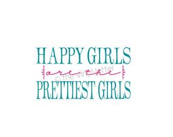 Happy Girls are the Prettiest Girls Vinyl Wall Decal Teenage, Girl Decor Sticker