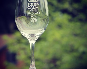 Bunco Wine Glass, Keep Calm and Bunco On Wine Glass