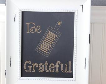chalkboard, laser engraved, humor, funny, kitchen, be grateful, kitchen sign, gift, custom
