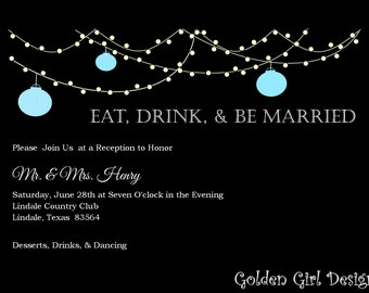 Eat Drink and Be Married Wedding Reception Invitation, reception only Invitation, wedding reception-Printed or Digital File