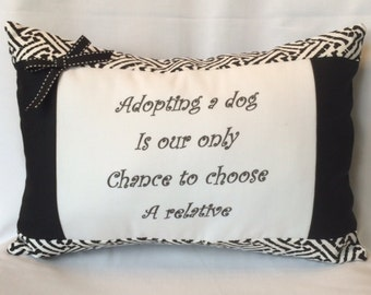 """Dog Quote Pillow """"Adopting a dog..."""" Saying Pet lover pillow Dog sayings Adoption pillow Dog lover gift New adopted dog Pet lover Rescue dog"""