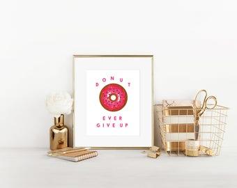 Donut Ever Give Up Art Print, Pink Donut Art, Printable Art, Digital Art, Kids Art