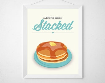 Pancakes Kitchen Print - Let's get Stacked - Poster art decor cooking modern minimal fun funny aqua breakfast food pun syrup butter pancakes