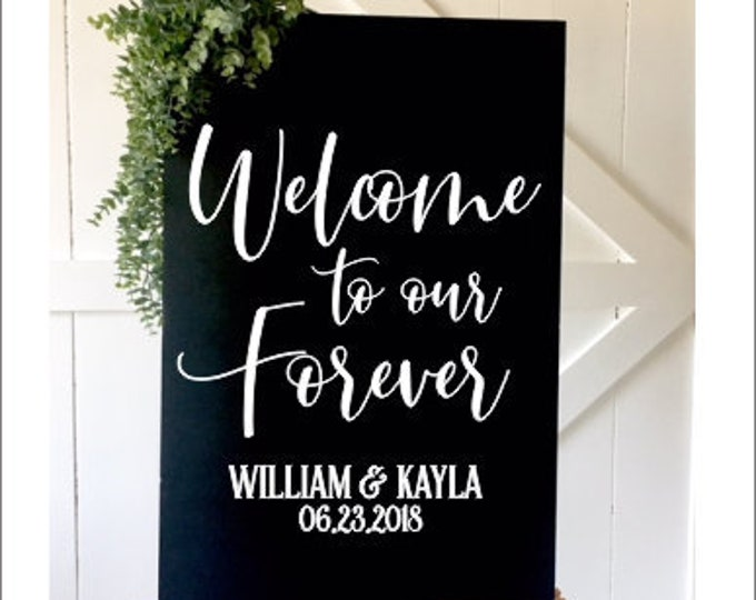 Welcome Wedding Decal Welcome to our Forever Vinyl Decor Wedding Sign Decal Only Vinyl For Wedding Chalkboard Acrylic Sign Persoanlized