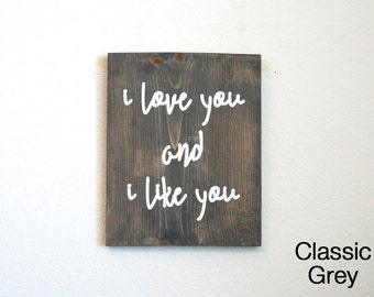 I Love You and I Like You Wood Sign. Parks and Rec. Leslie Knope. Hand Painted. Rustic Decor. Ron Swanson. Parks and Recreation.
