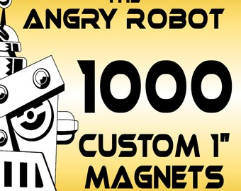 """1000 Custom Professionally Made 1"""" Button Magnets - 1 inch"""
