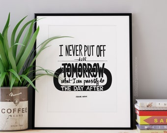 "Typography Print Wall Art Poster, Oscar Wilde Quote ""I never put off until tomorrow"""