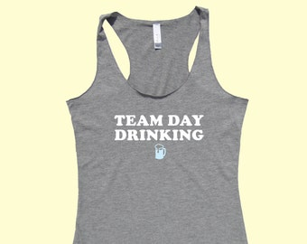 Team Day Drinking - Fit or Flowy Tank