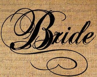 BRIDE Bridal Wedding Digital Download Burlap Digital Collage Sheet Word Marriage Calligraphy T-SHIRT Transfer To Pillows Tote 2406