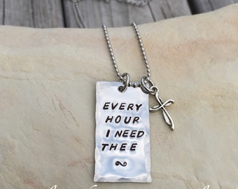 Hand Stamped Stainless Steel, Every Hour I Need Thee necklace, scripture, music, lyrics, hymn necklace, Best friend, grievance, gift