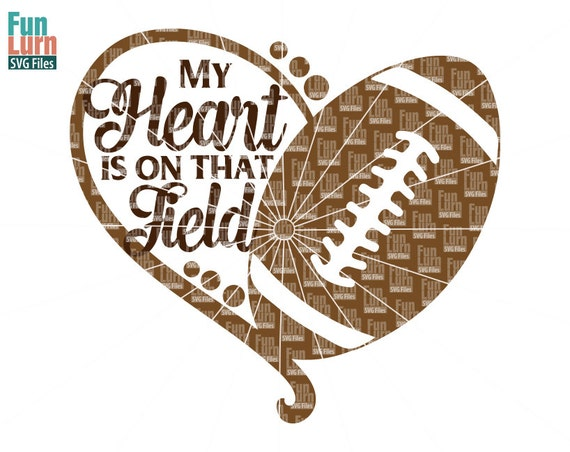 My Heart Is On That Field Football Heart Svg Football Svg