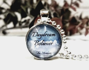 Small Round- Glass Bubble Pendant Necklace-Daydream Believer- The Monkeys Song Lyrics