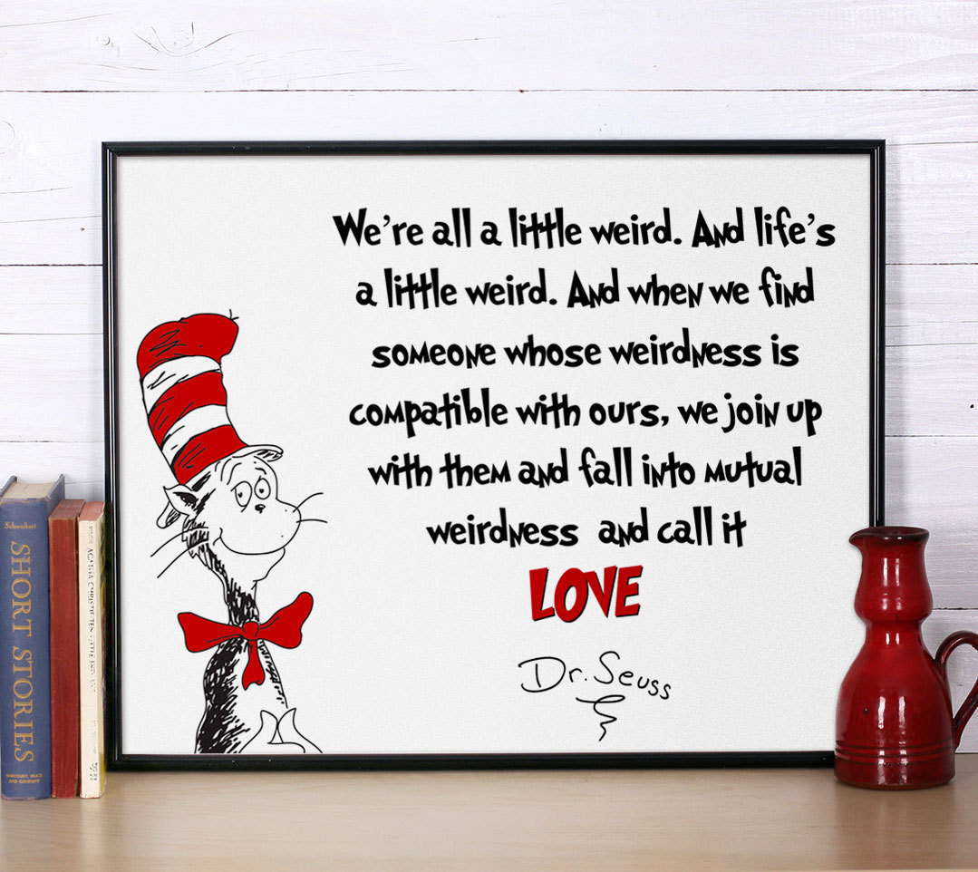 Quotwe Are All A Little Weirdquot Dr Seuss Quote Words To Live By