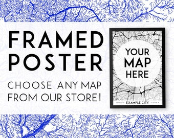 Custom framed poster: choose any map! Framed print, framed wall art print, framed map, framed art, wooden frame, black frame, framed gift