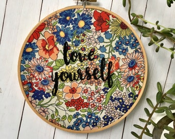 Love yourself /// Hand embroidered /// Hoop art/// Wall hanging
