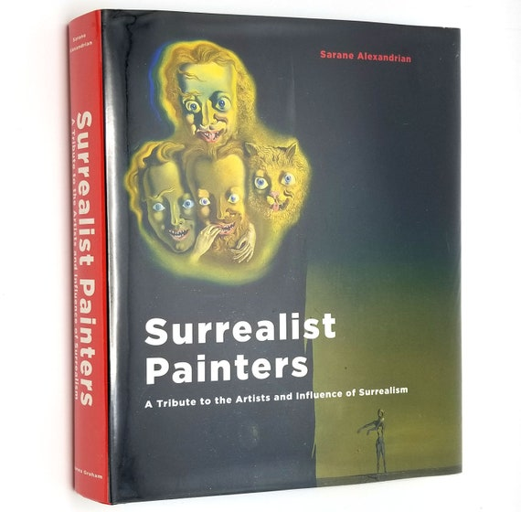 Surrealist Painters: A Tribute to the Artists and Influence of Surrealism by Sarane Alexandrian 2009 Hardcover HC Dust Jacket DJ
