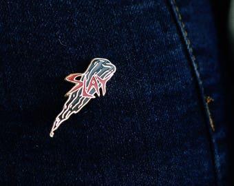 Slay Lapel Pin