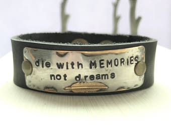 die with MEMORIES not dreams, feather, hand stamped leather cuff bracelet, affirmation ~ mantra ~ inspirational ~ gift idea