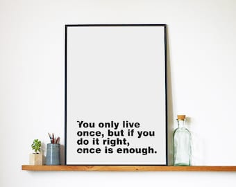 """Printable Art Download """"You only live once""""."""" Print, Art Work and Inspirational Quote, Motivational Digital Posters Prints Art Typography"""